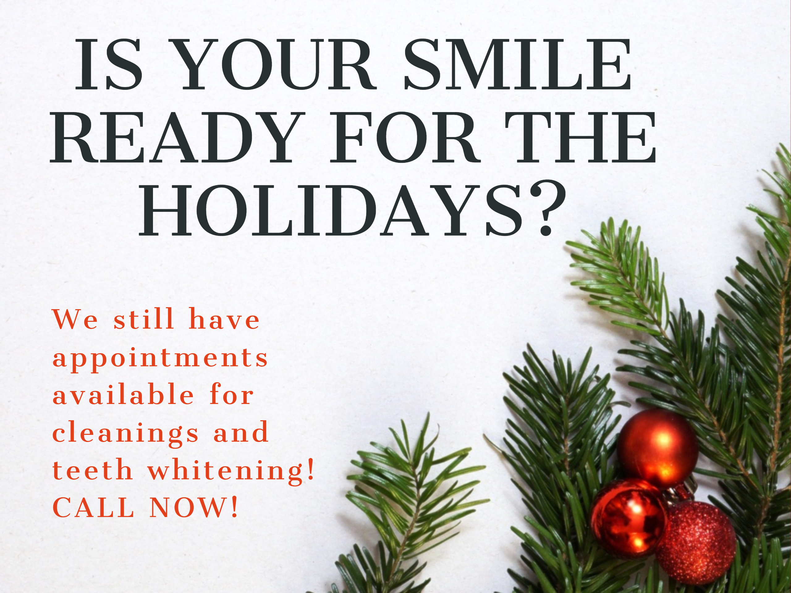 We all want to have a nice smile for the holidays. Make sure your's is ready by scheduling an appointment today!